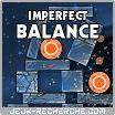 Jeu Imperfect balance